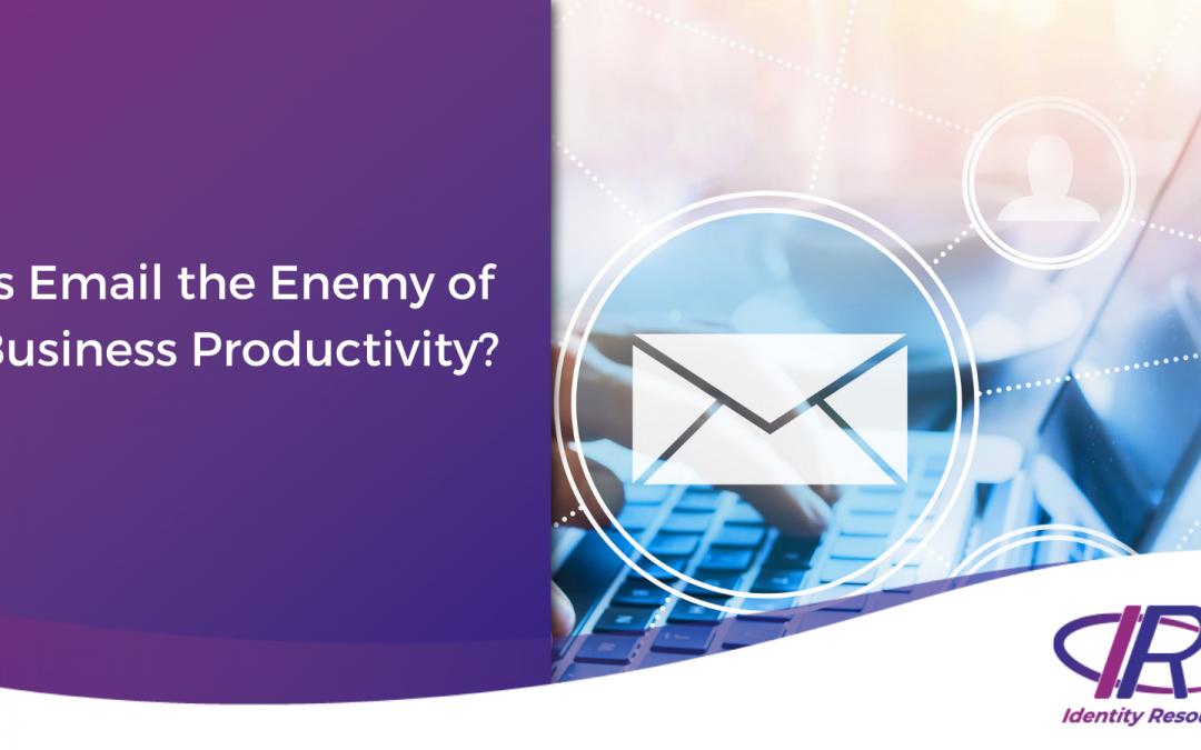 Is Email the Enemy of Business Productivity