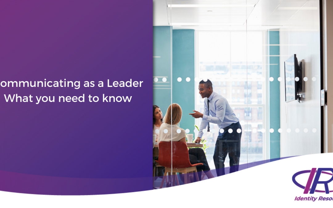 Communicating as a Leader: What you need to know